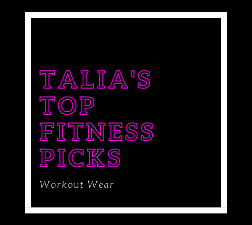 Talia's Top Fitness Picks